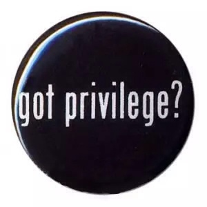 Privilege can lead to feelings of superiority which can lead to racism.